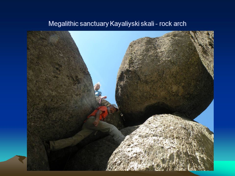 Megalithic sanctuary Kayaliyski skali - rock arch