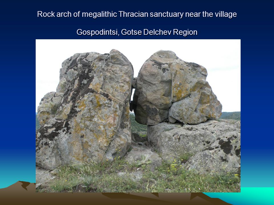 Rock arch of megalithic Thracian sanctuary near the village Gospodintsi, Gotse Delchev Region