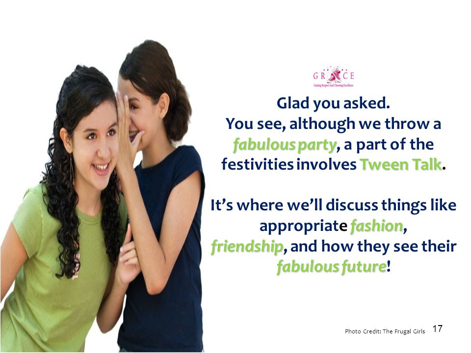 Glad you asked. You see, although we throw a fabulous party Tween Talk fabulous party, a part of the festivities involves Tween Talk. fashion It's whe