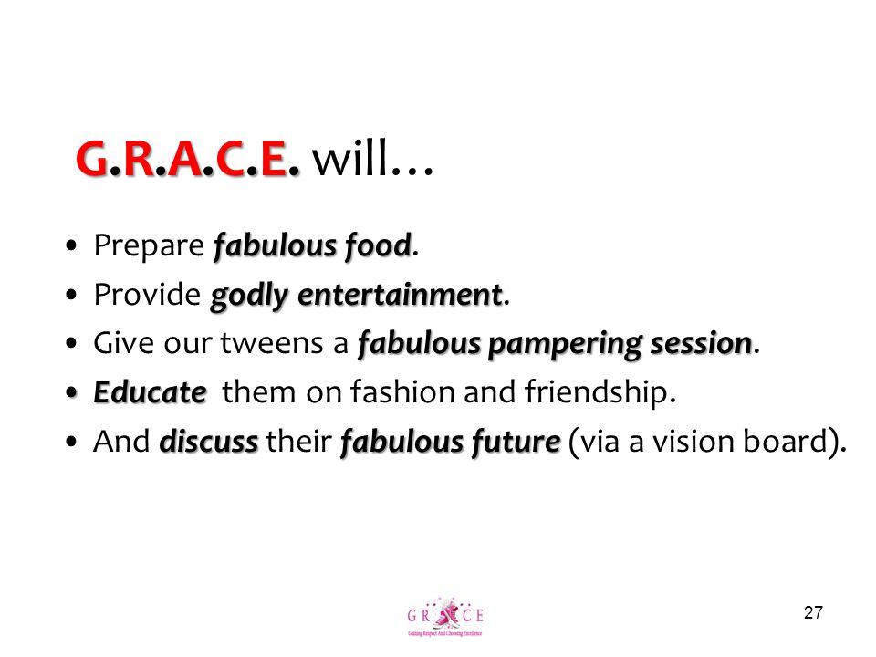 G.R.A.C.E. G.R.A.C.E. will… fabulous foodPrepare fabulous food.
