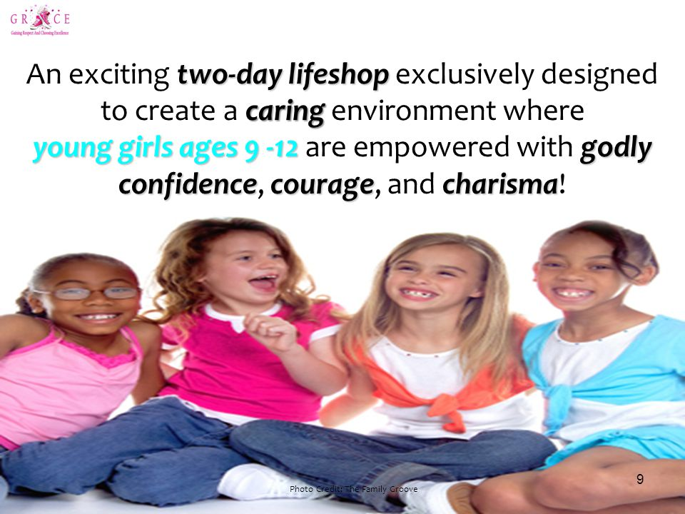 two-day lifeshop An exciting two-day lifeshop exclusively designed caring to create a caring environment where young girls ages 9 -12godly young girls ages 9 -12 are empowered with godly confidencecouragecharisma confidence, courage, and charisma.