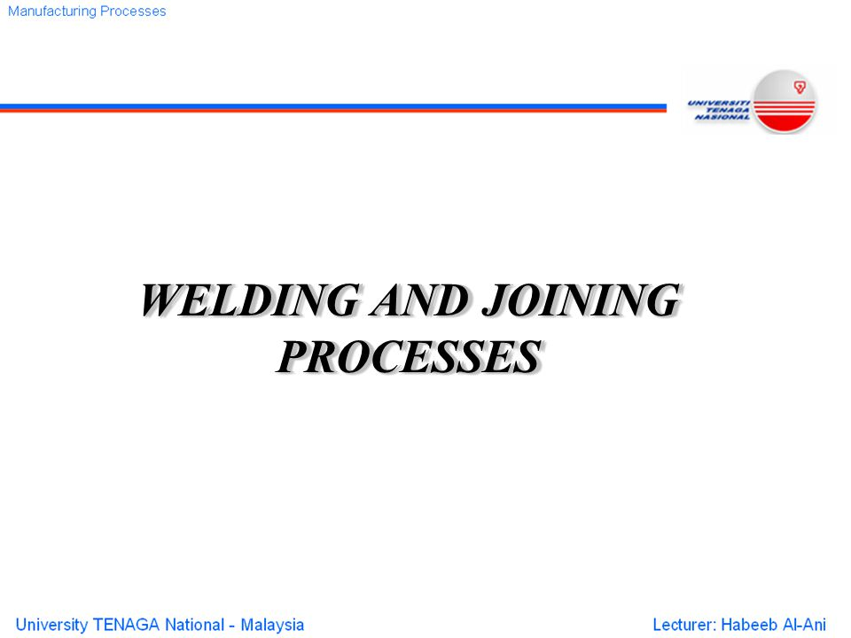 WELDING AND JOINING PROCESSES