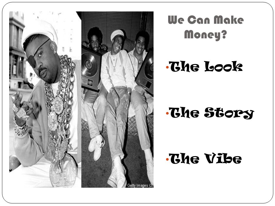 We Can Make Money? The Look The Story The Vibe