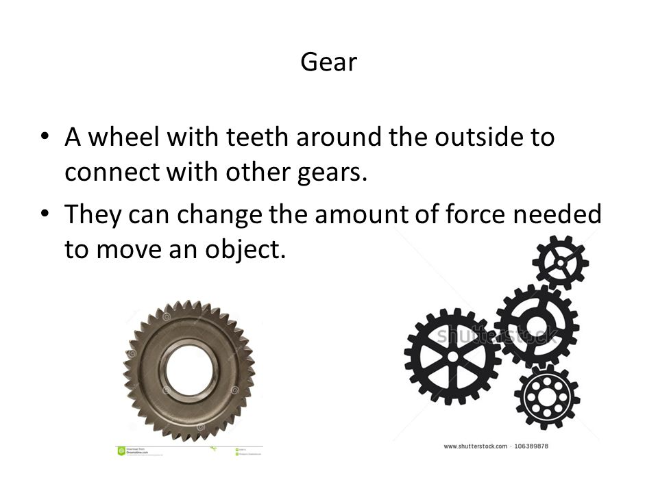 Gear A wheel with teeth around the outside to connect with other gears.