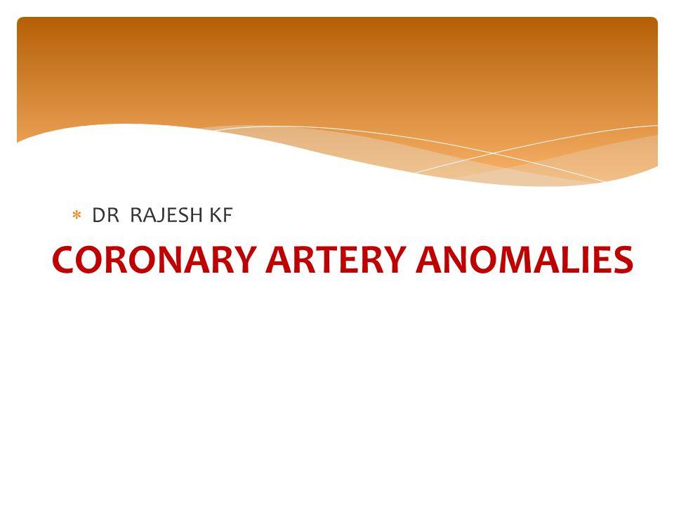  DR RAJESH KF CORONARY ARTERY ANOMALIES