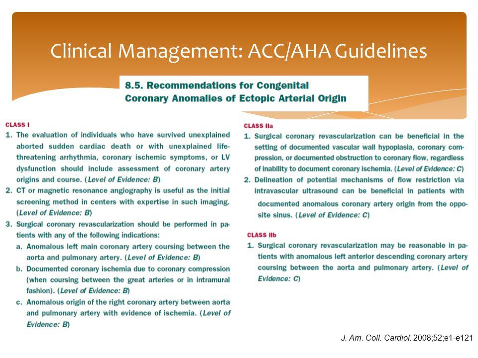 Clinical Management: ACC/AHA Guidelines J. Am. Coll. Cardiol. 2008;52;e1-e121