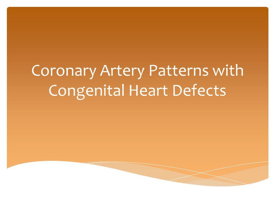 Coronary Artery Patterns with Congenital Heart Defects