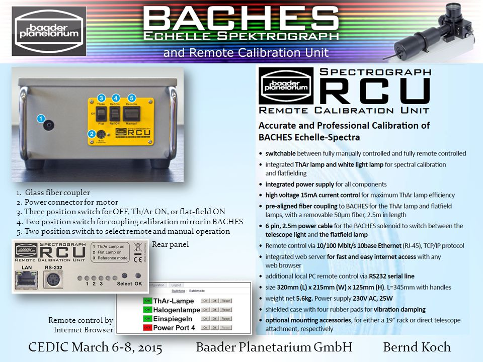 CEDIC March 6-8, 2015 Baader Planetarium GmbH Bernd Koch Calibration of BACHES Echelle Spectra  Prominent spectral lines from Ca II (K) to H   Daylight spectrum -> Class G2 V 1.