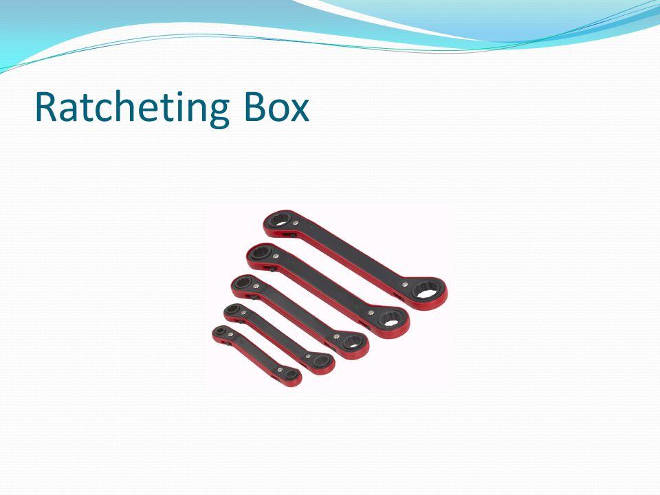 Ratcheting Box