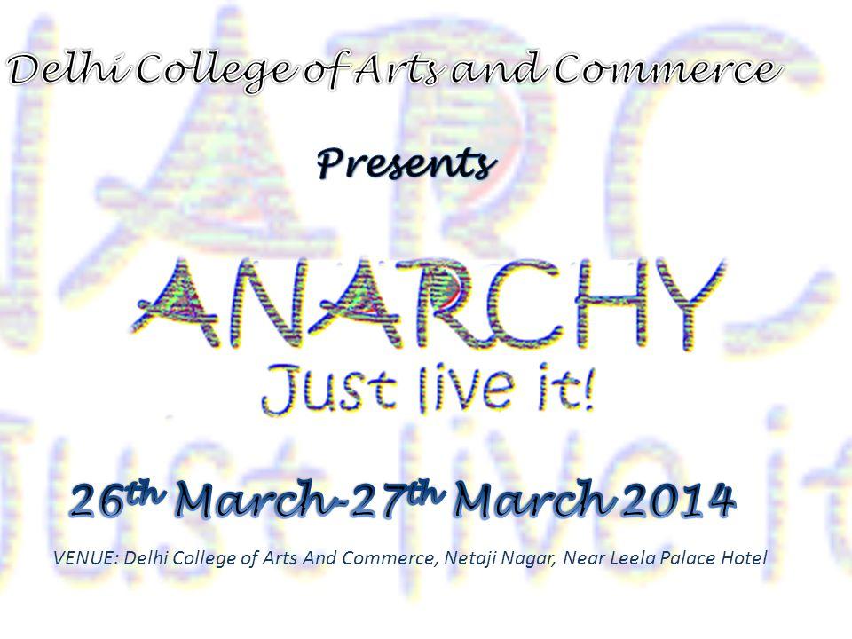 VENUE: Delhi College of Arts And Commerce, Netaji Nagar, Near Leela Palace Hotel