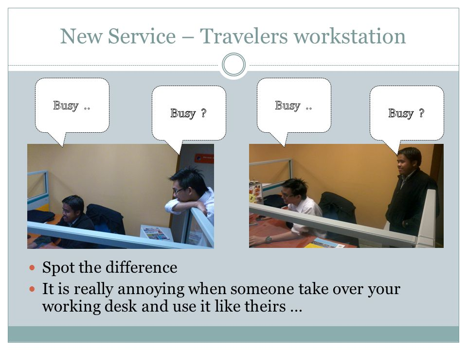 New Service – Travelers workstation – Spot the difference It is really annoying when someone take over your working desk and use it like theirs …