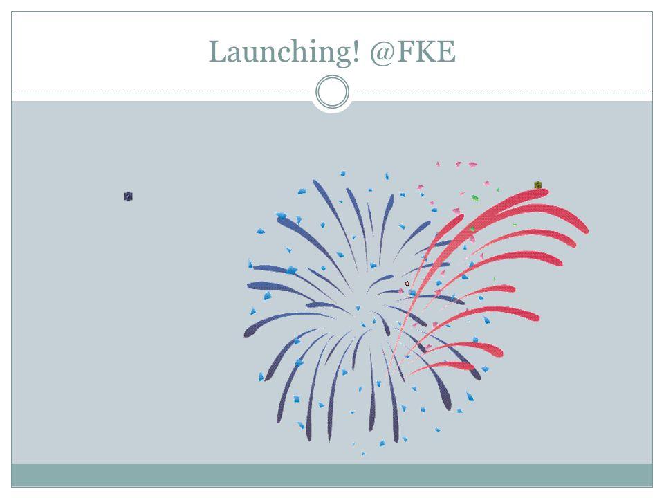 Launching! @FKE