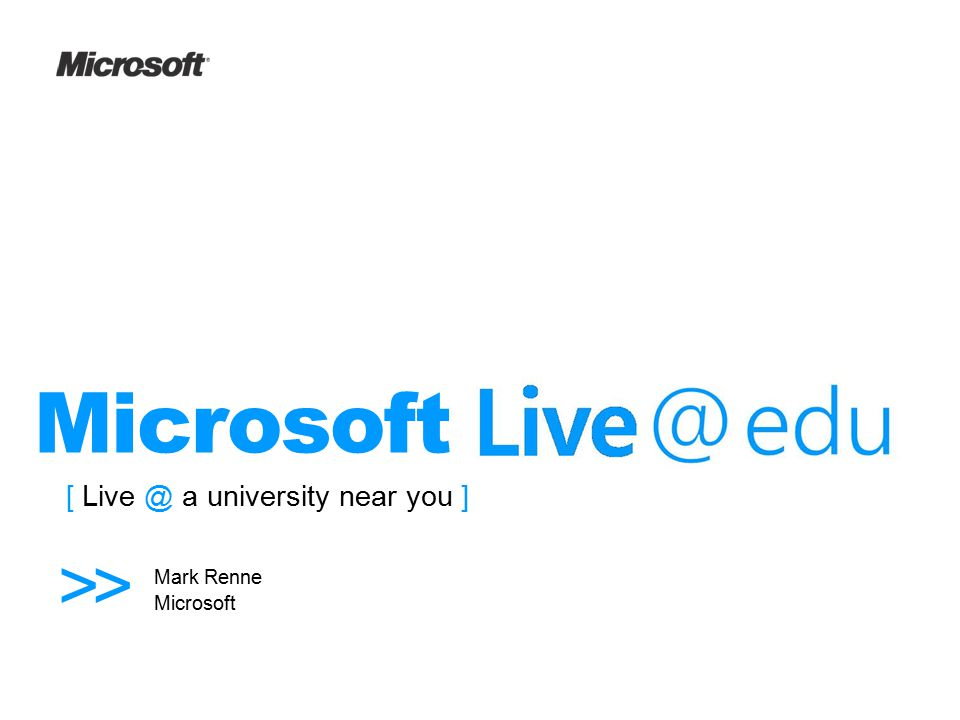 1 / 54 [ Live @ a university near you ] Mark Renne Microsoft >>