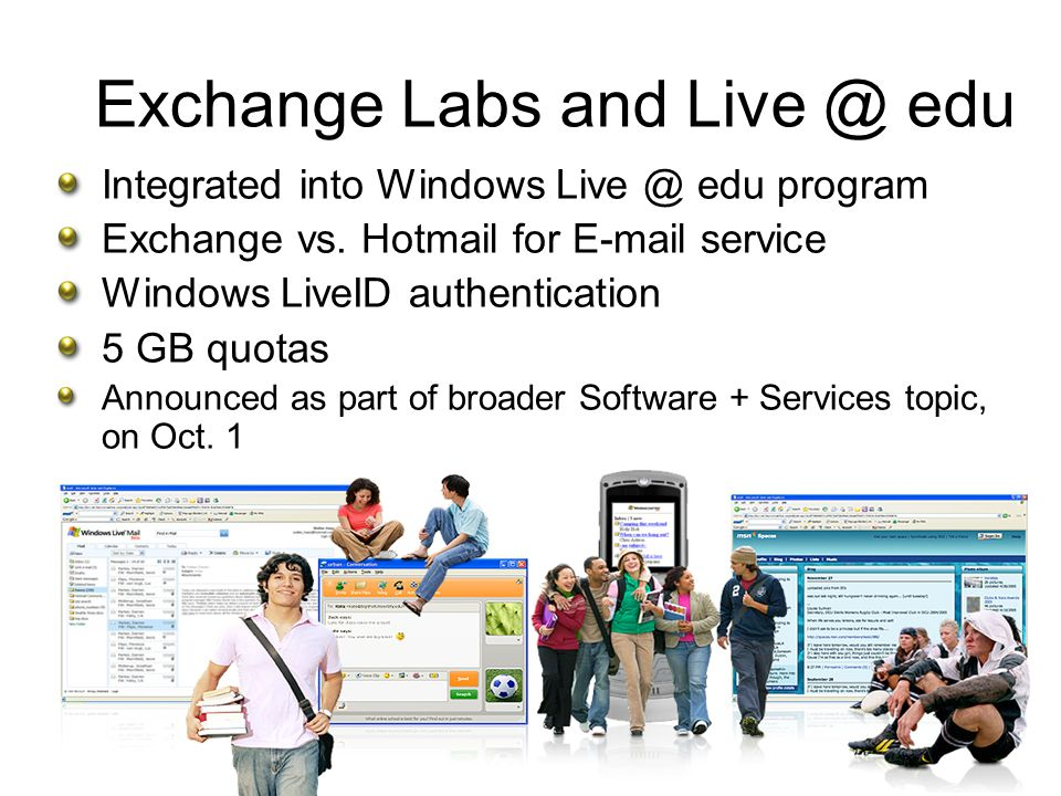 Exchange Labs and Live @ edu Integrated into Windows Live @ edu program Exchange vs.