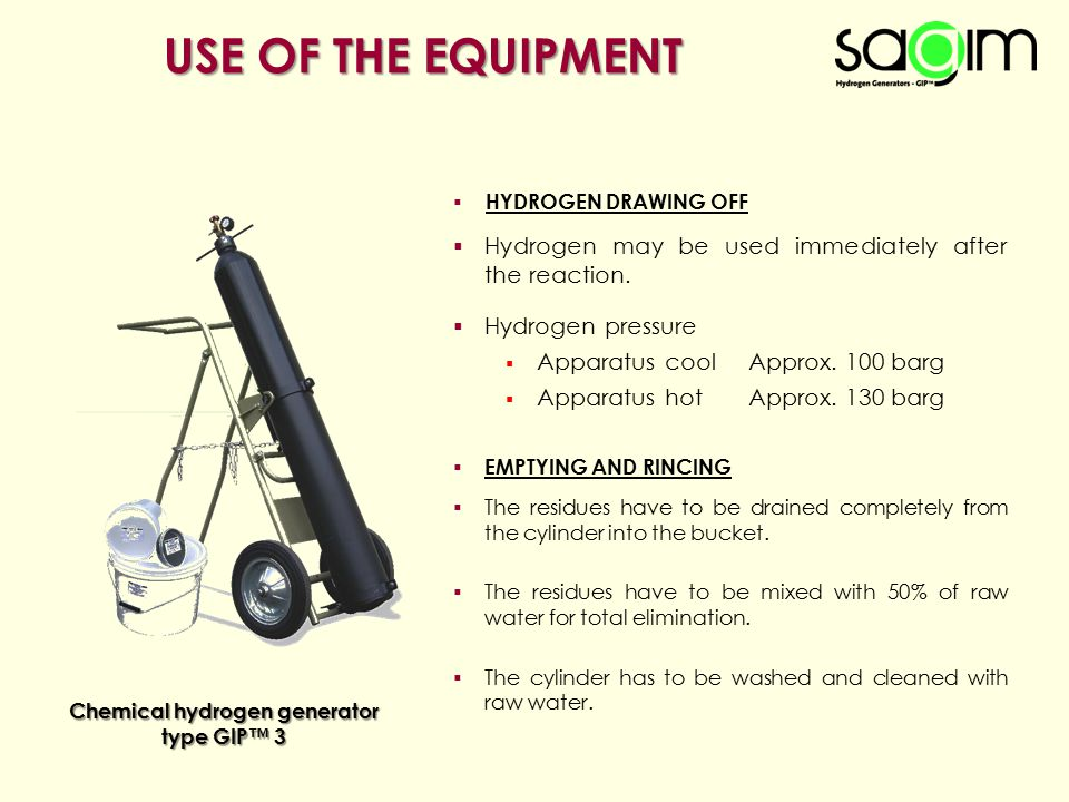 USE OF THE EQUIPMENT  HYDROGEN DRAWING OFF  Hydrogen may be used immediately after the reaction.