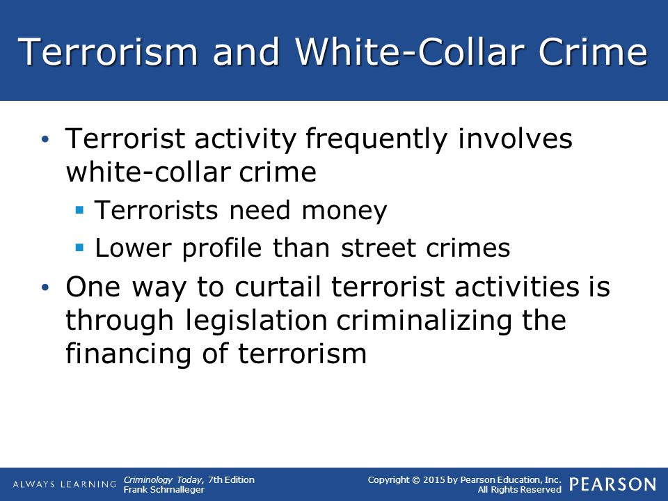 Copyright © 2015 by Pearson Education, Inc. All Rights Reserved Criminology Today, 7th Edition Frank Schmalleger Terrorism and White-Collar Crime Terr
