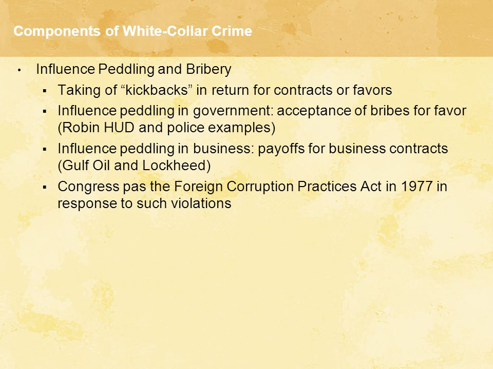 Components of White-Collar Crime Embezzlement and Employee Fraud  Blue-collar fraud: Acts of pilferage  Management fraud: Converting company assets for personal benefit fraudulently receiving bonuses fraudulently increasing personal holdings of company stock manipulating of accounts concealing unacceptable performance form stockholders