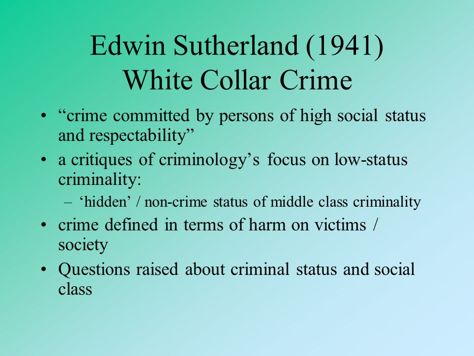 White Collar Crime General sense: –A variety of offences committed by powerful people or organizations –Offences are enabled by legitimate activities