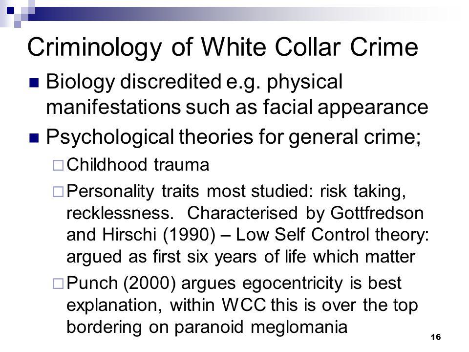16 Criminology of White Collar Crime Biology discredited e.g.