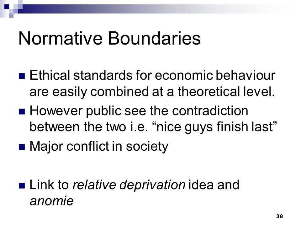38 Normative Boundaries Ethical standards for economic behaviour are easily combined at a theoretical level.