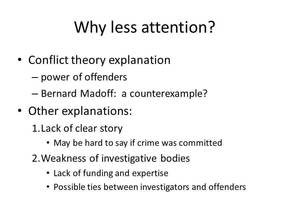 Why less attention.