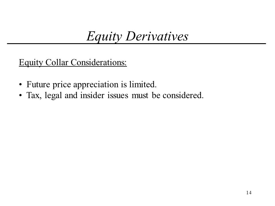15 Equity Derivatives Equity Collar Timeline and Mechanics: Beginning of Transaction: (1) Investor pledges underlying shares to Collar provider.