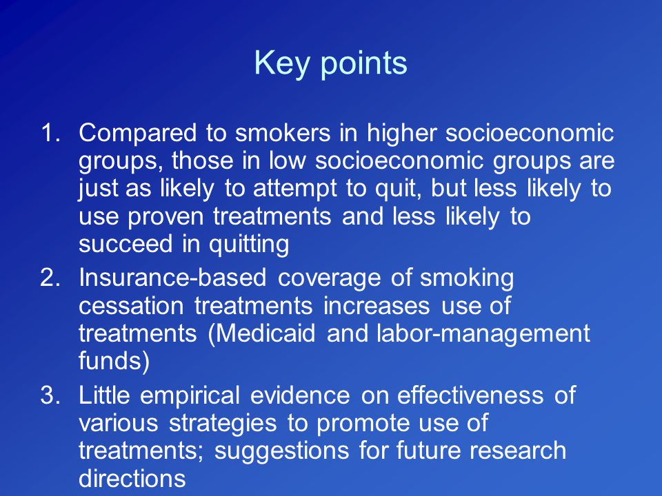 Social class and smoking Dimensions of social class –Income –Occupation –Education Related but not identical constructs –Providing evidence of their independent effects on smoking, analyses on NHIS 2000 data indicated that odds ratios for current smoking were attenuated but remained statistically significant for education, occupation, and income when jointly included in a multivariable model.