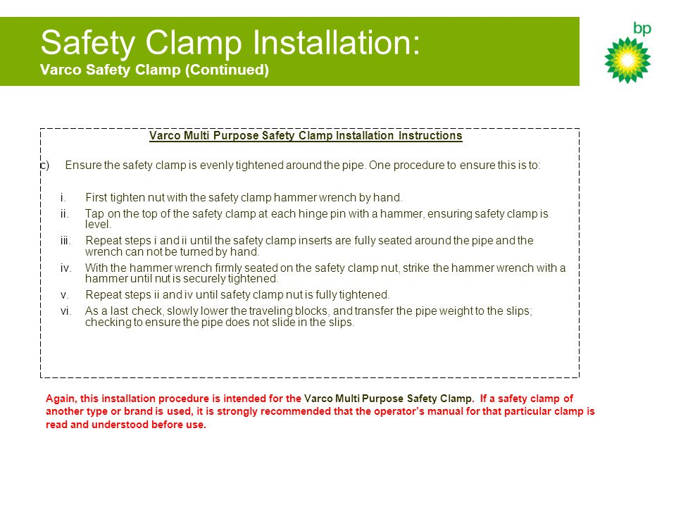 Safety Clamp Installation: Varco Safety Clamp (Continued) Varco Multi Purpose Safety Clamp Installation Instructions c)Ensure the safety clamp is even