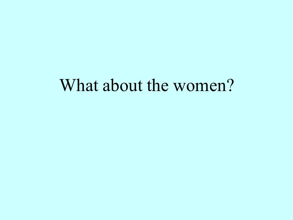 What about the women