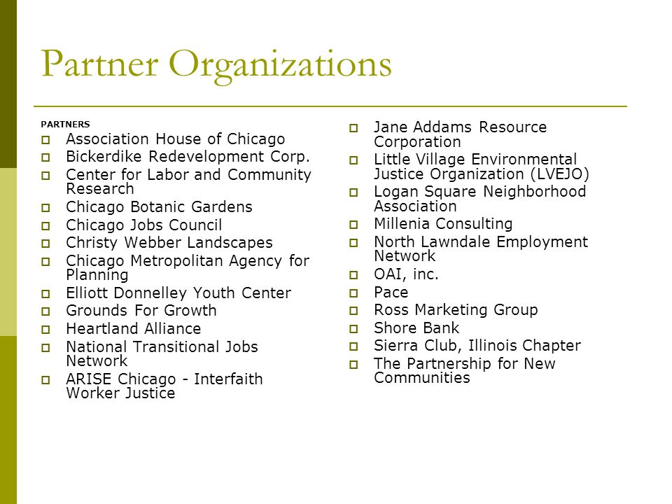 Partner Organizations PARTNERS  Association House of Chicago  Bickerdike Redevelopment Corp.