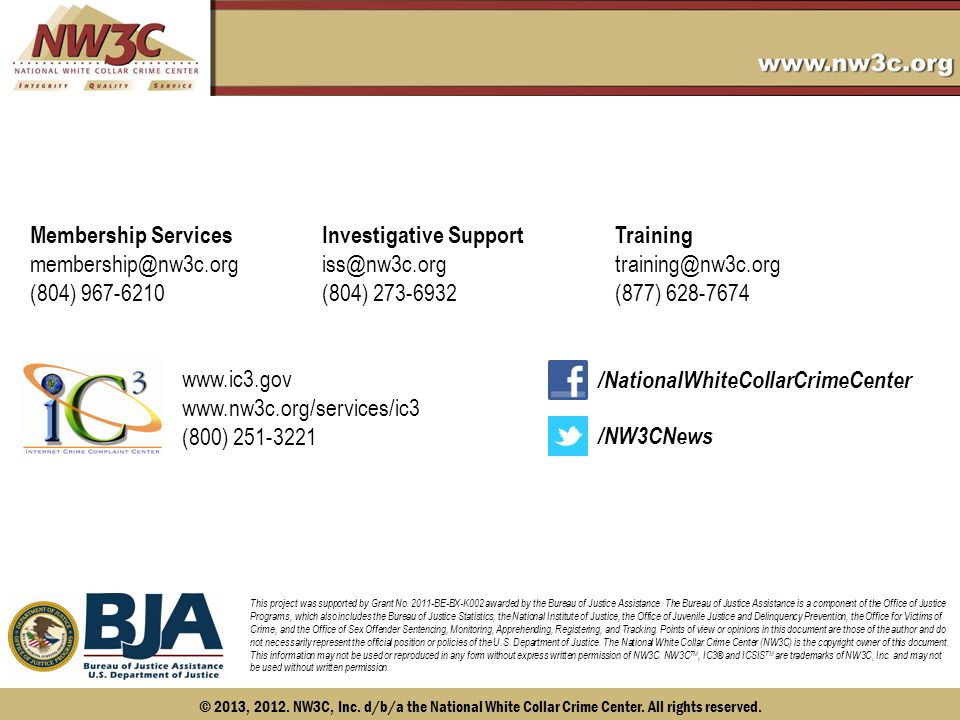 © 2013, 2012. NW3C, Inc. d/b/a the National White Collar Crime Center.