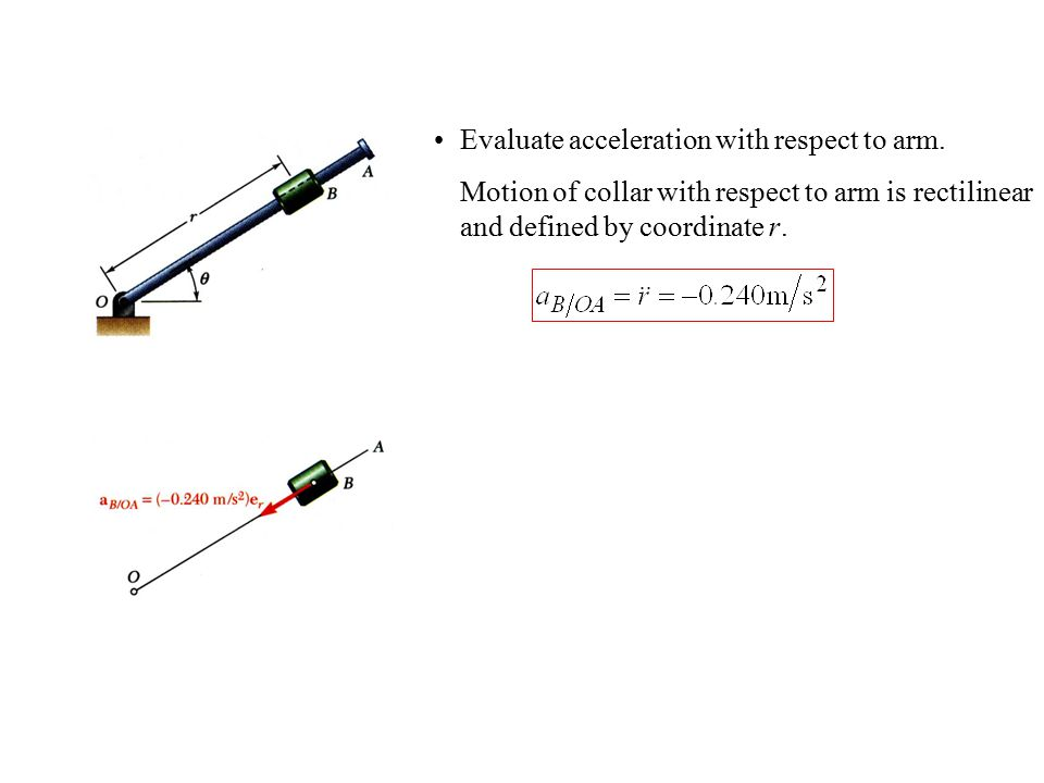 Evaluate acceleration with respect to arm.