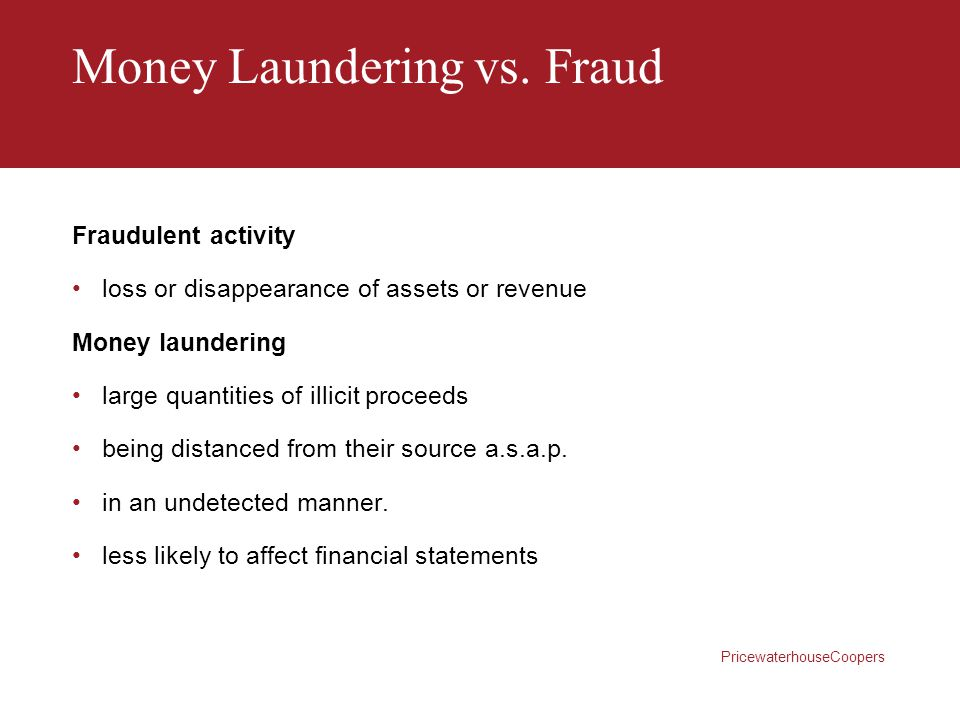 PricewaterhouseCoopers FICA –PwC Suspicious Transaction Reporting Procedure (3) If you discover or suspect money laundering in the course of your client work you must report through the firm's procedures, independently of any procedures the client might have.