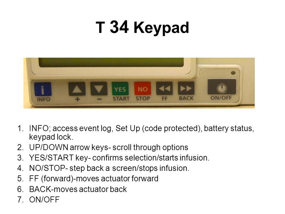T 34 Keypad 1.INFO; access event log, Set Up (code protected), battery status, keypad lock. 2.UP/DOWN arrow keys- scroll through options 3.YES/START k