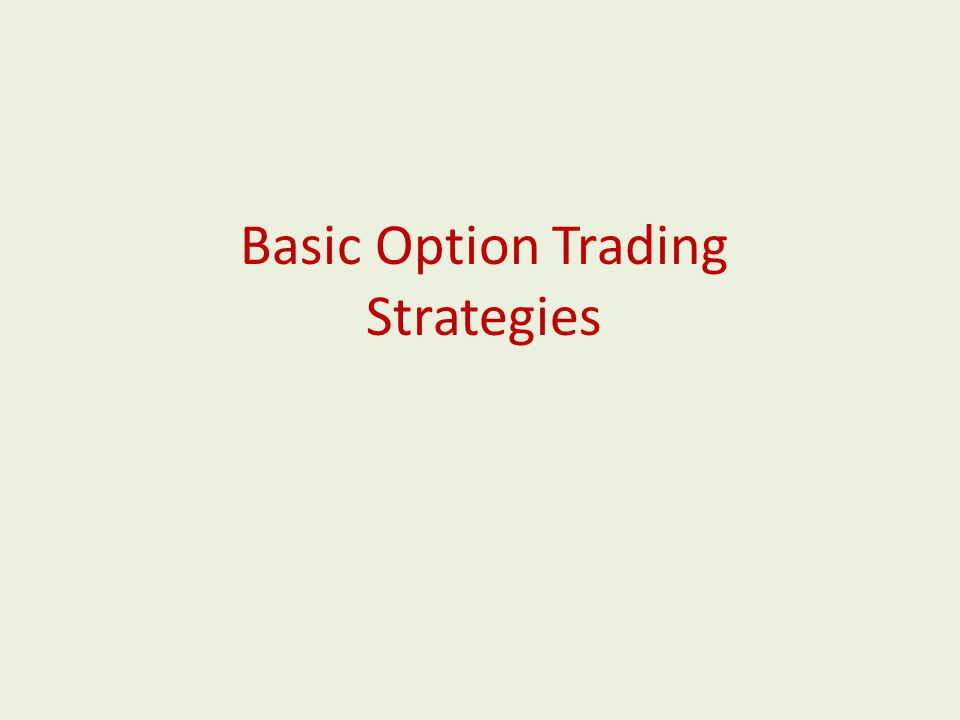Basic Option Trading Strategies