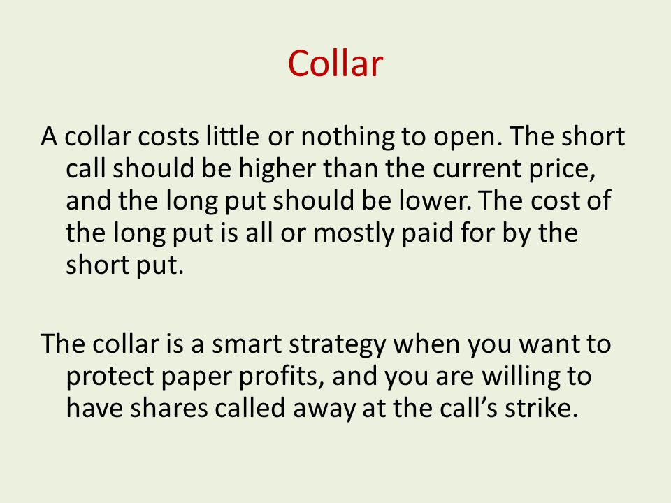 Collar A collar costs little or nothing to open.