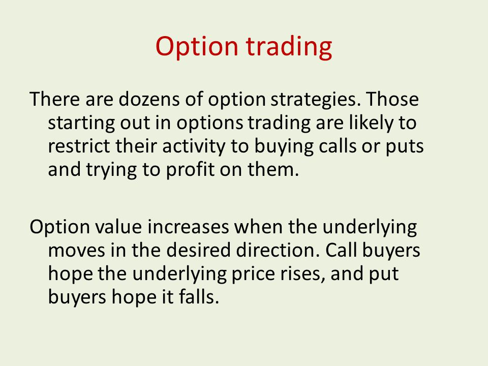 The market – an overview Options are very versatile trading devices.