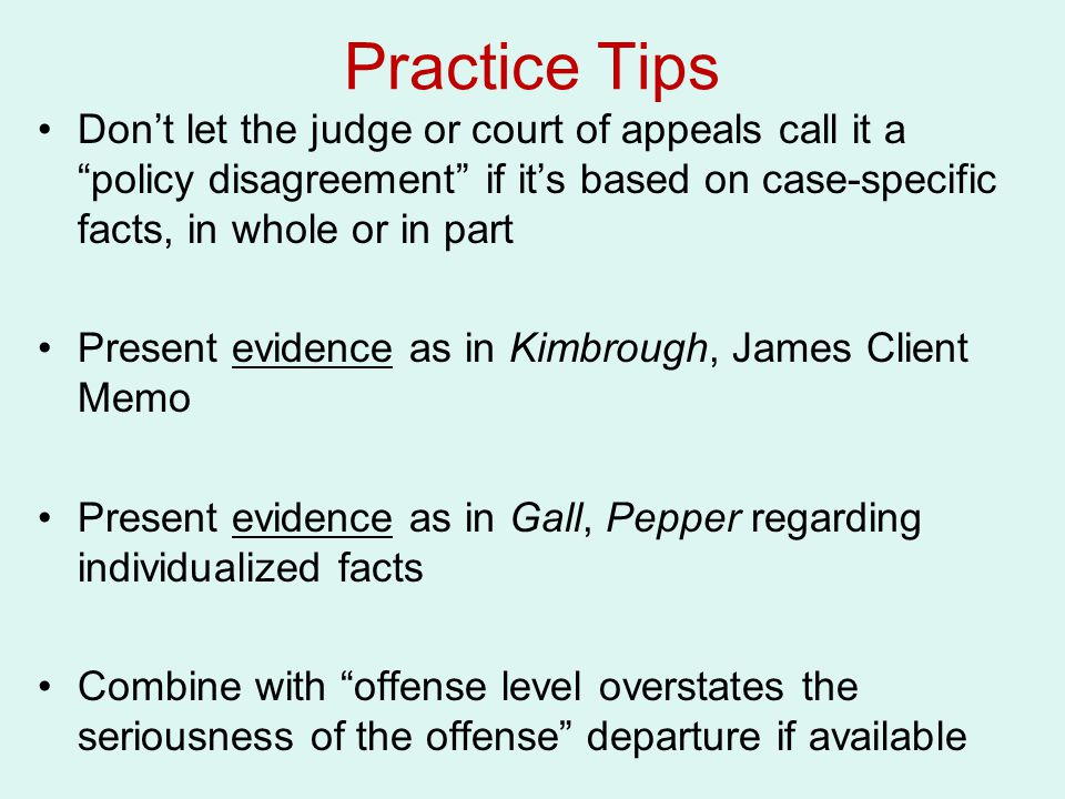 """Practice Tips Don't let the judge or court of appeals call it a """"policy disagreement"""" if it's based on case-specific facts, in whole or in part Presen"""