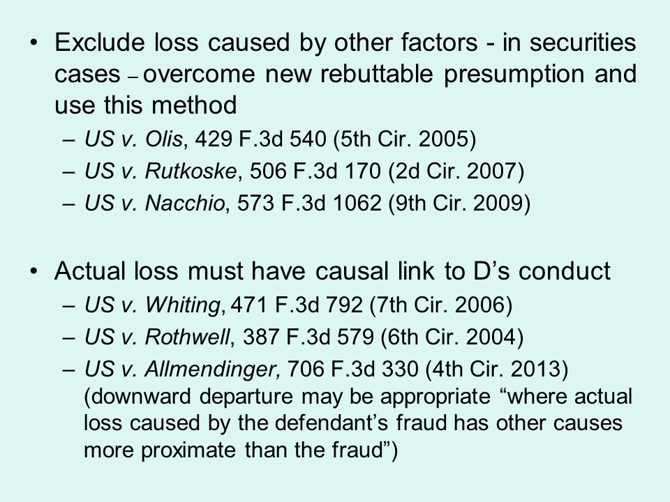 Exclude loss caused by other factors - in securities cases – overcome new rebuttable presumption and use this method –US v.