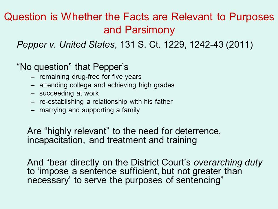 Question is Whether the Facts are Relevant to Purposes and Parsimony Pepper v.
