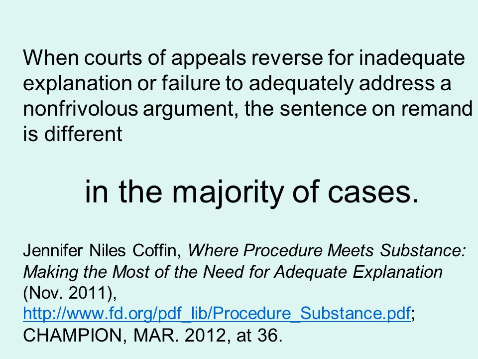 When courts of appeals reverse for inadequate explanation or failure to adequately address a nonfrivolous argument, the sentence on remand is different in the majority of cases.