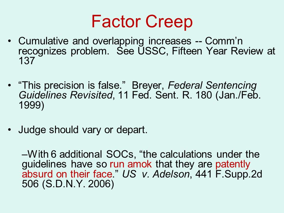 Factor Creep Cumulative and overlapping increases -- Comm'n recognizes problem.