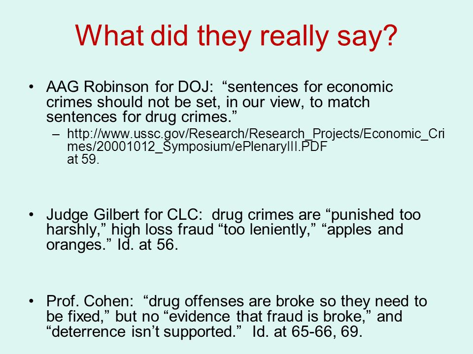 """What did they really say? AAG Robinson for DOJ: """"sentences for economic crimes should not be set, in our view, to match sentences for drug crimes."""" –h"""