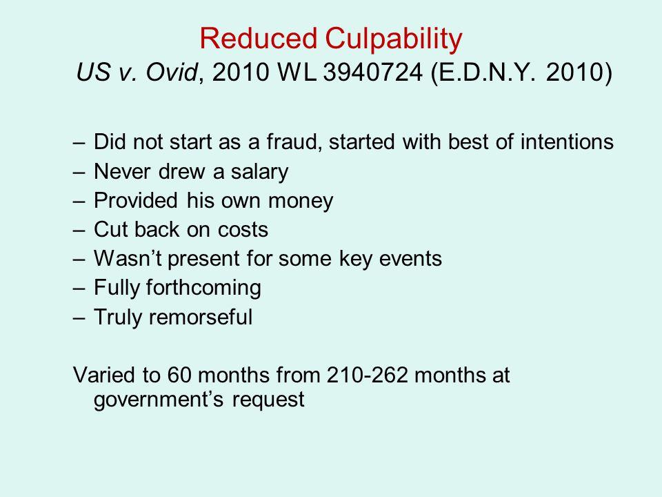 Reduced Culpability US v.Ovid, 2010 WL 3940724 (E.D.N.Y.