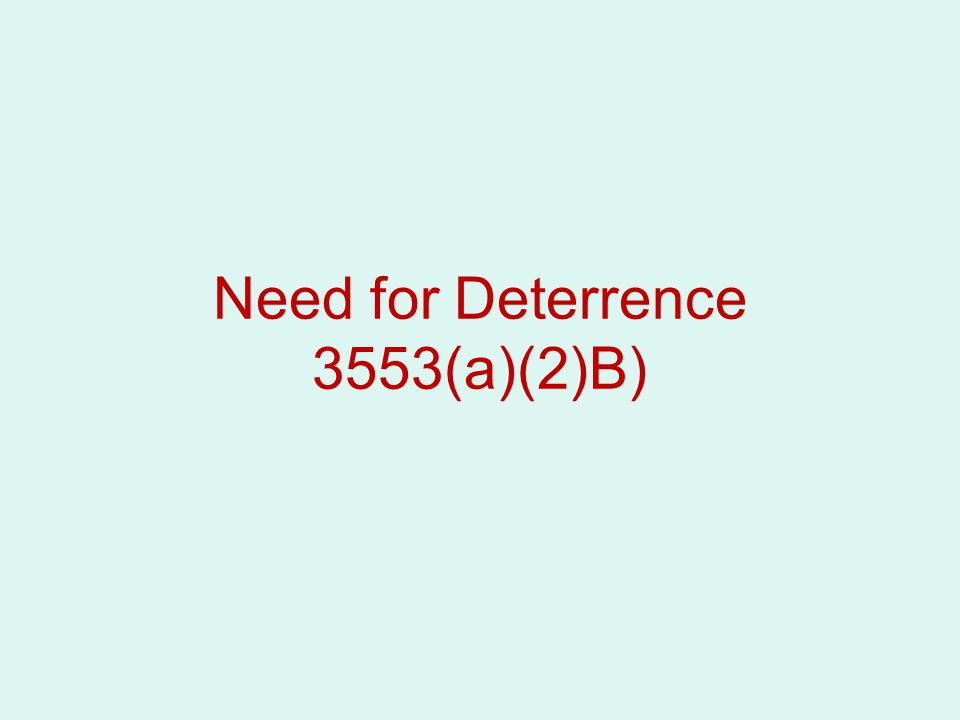 Need for Deterrence 3553(a)(2)B)