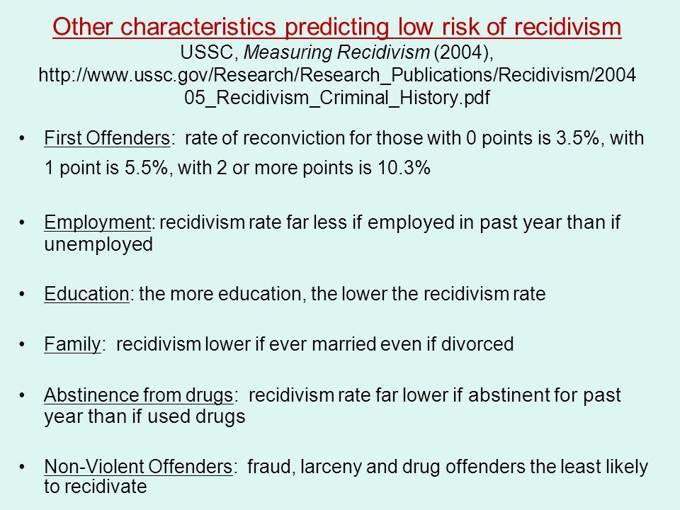 Other characteristics predicting low risk of recidivism USSC, Measuring Recidivism (2004), http://www.ussc.gov/Research/Research_Publications/Recidivi