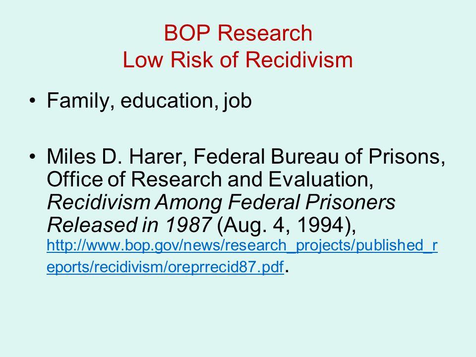 BOP Research Low Risk of Recidivism Family, education, job Miles D.