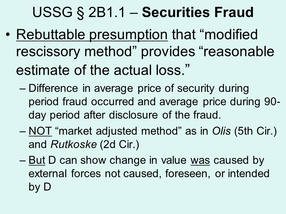 USSG § 2B1.1 – Securities Fraud Rebuttable presumption that modified rescissory method provides reasonable estimate of the actual loss.