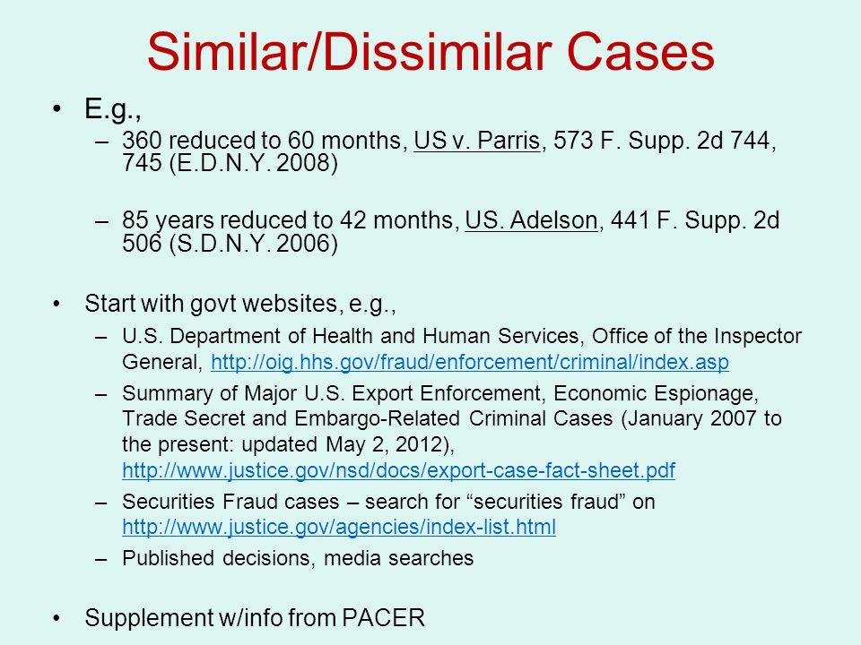 Similar/Dissimilar Cases E.g., –360 reduced to 60 months, US v.