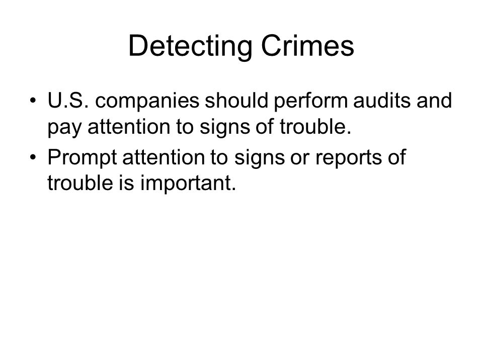 Detecting Crimes U.S. companies should perform audits and pay attention to signs of trouble.